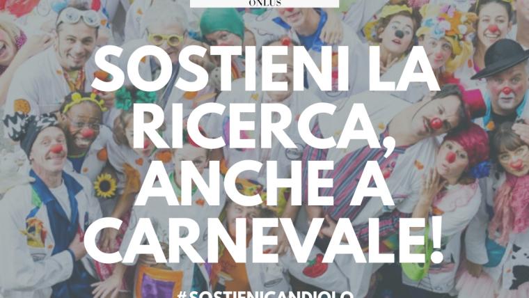 Sostieni la ricerca, anche a Carnevale!